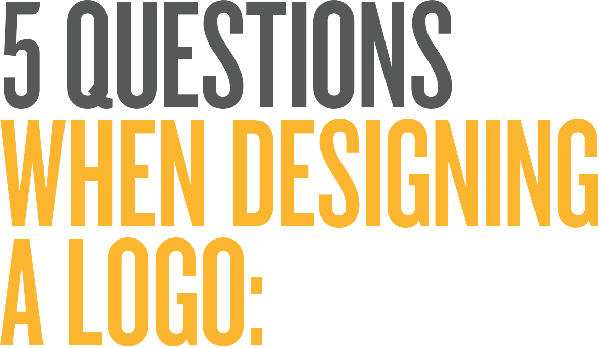 5 Questions to Ask When Designing a Logo